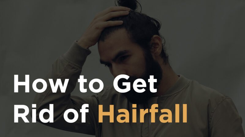 How to Get Rid of Hairfall – Tips to Control