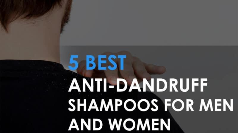 5 Best Anti-Dandruff Shampoos for Men and Women