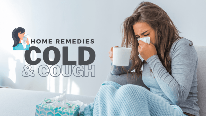 5 Best Home Remedies for Cold and Cough