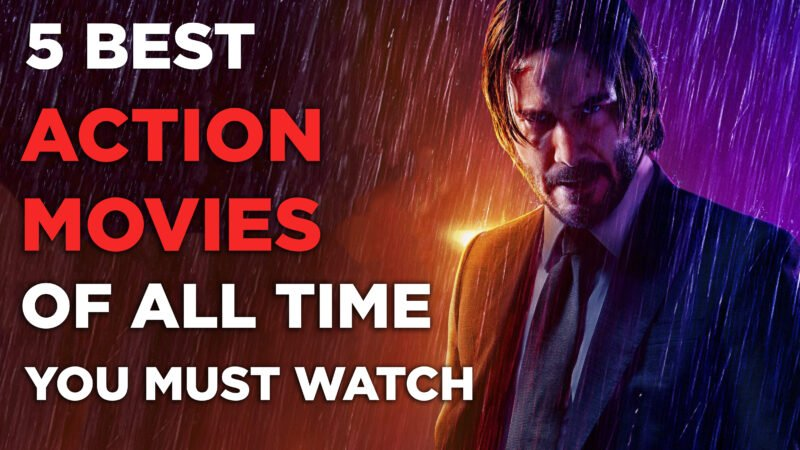 5 Best Action Movies of All Time You Must Watch