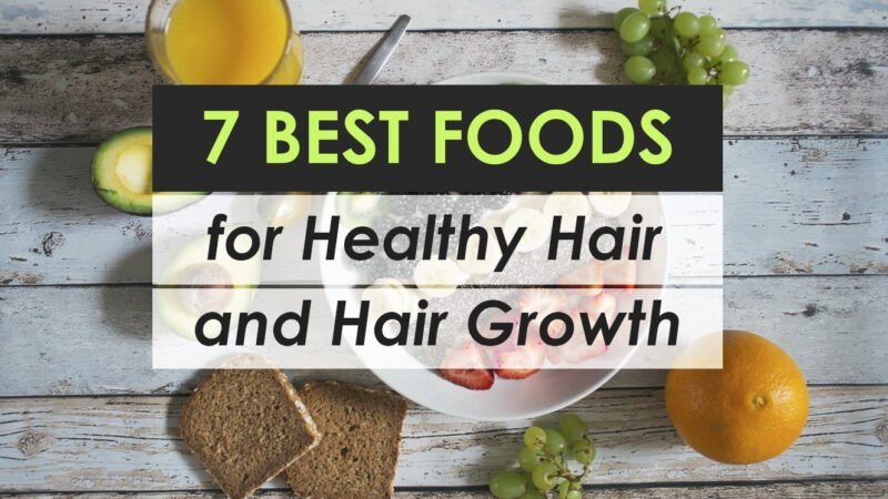 The 7 Best Foods for Hair Growth & Healthy Hair