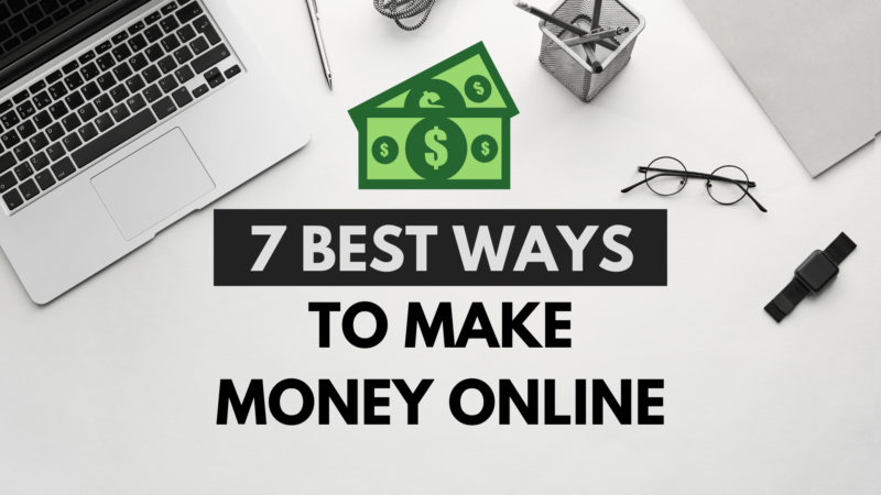 7 Best Ways to Make Money Online from Home