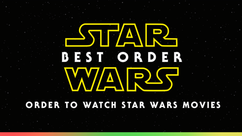 Star Wars Order – What is the Best Order to Watch Star Wars Movies