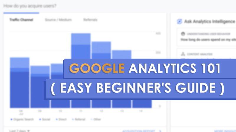 Google Analytics 101 for New Bloggers ( Easy Beginner's Guide )