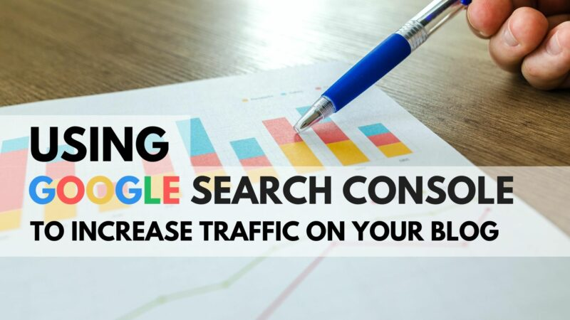 Using Google Search Console to Increase Traffic on Your Blog