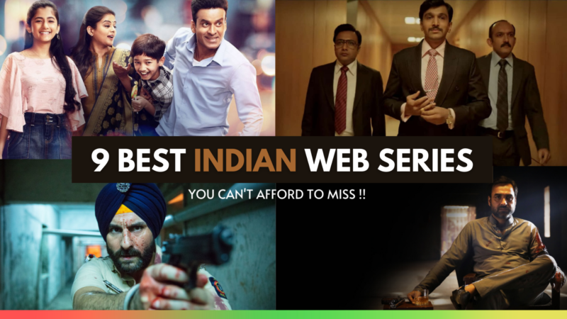 9 Best Indian Web Series You Can't Afford to Miss