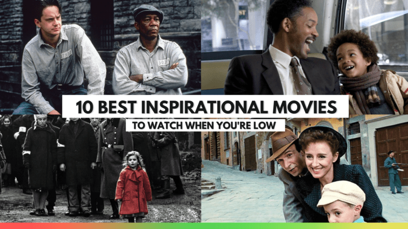 10 Best Inspirational Movies You Need to Watch When You're Low