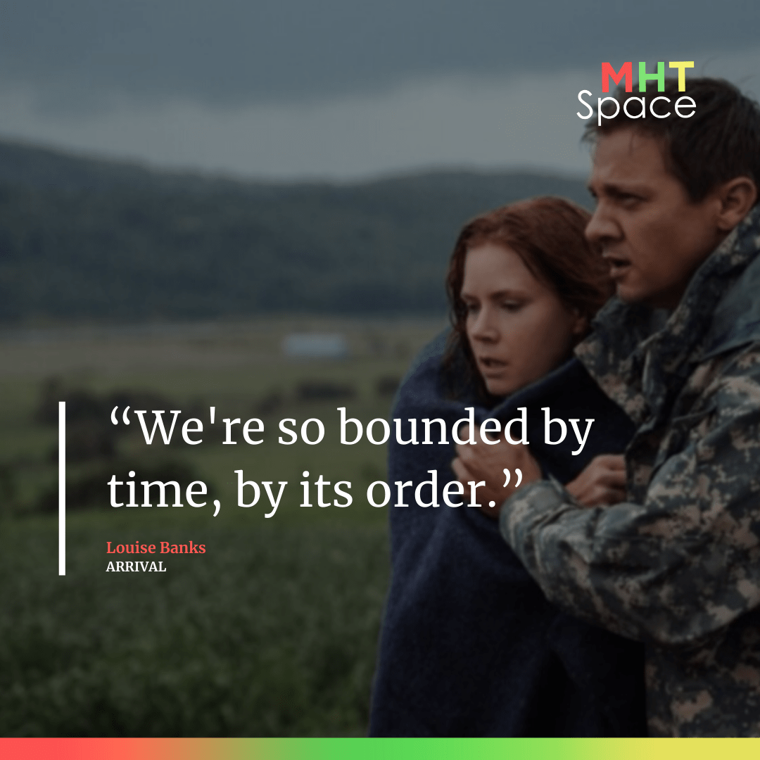 Arrival Powerful Movie Quotes