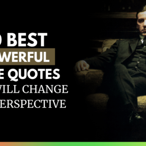 30 Powerful Movie Quotes That Will Change Your Perspective