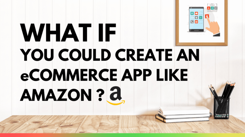 How to Develop an eCommerce App like Amazon?